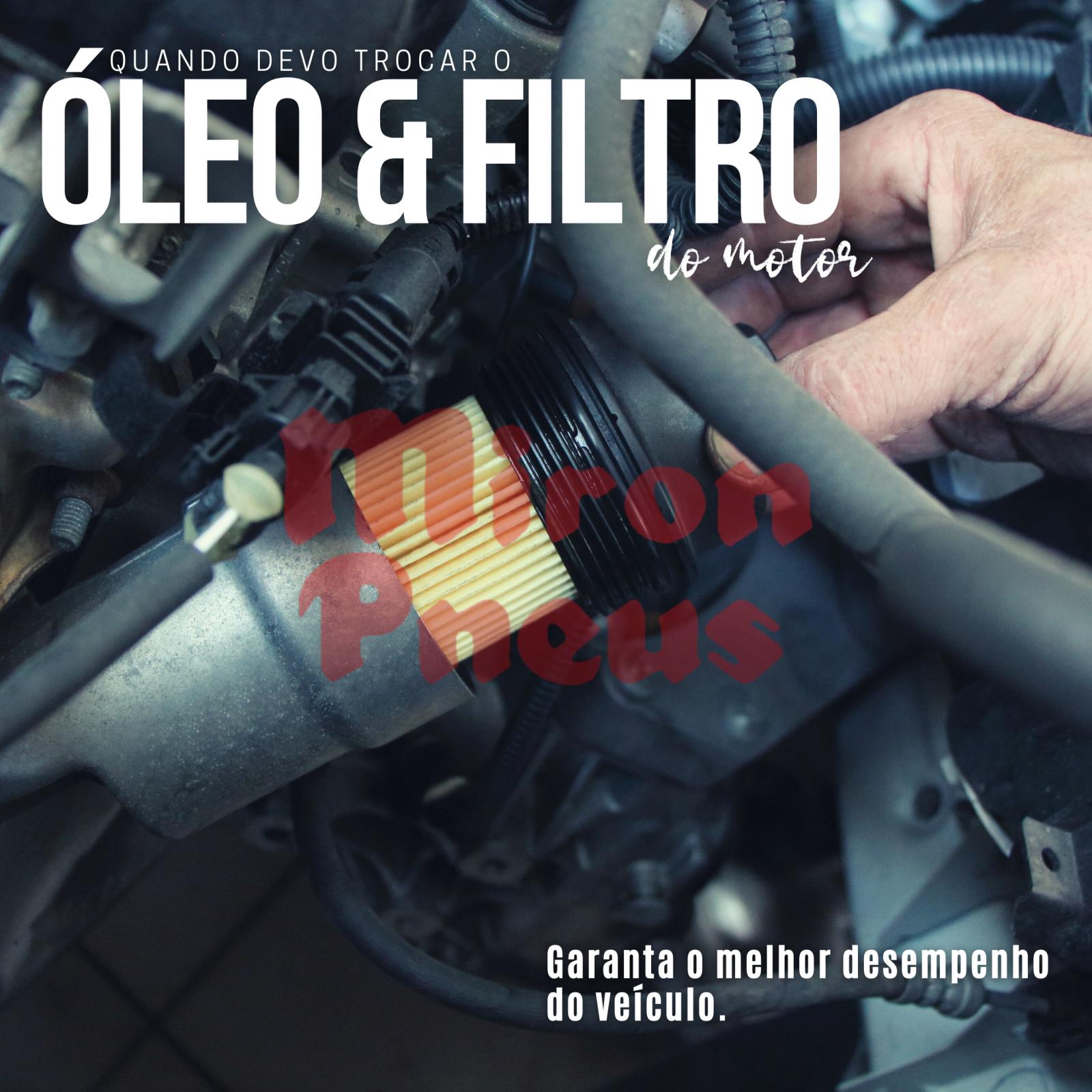 Óleo e filtro do motor - quando trocar?