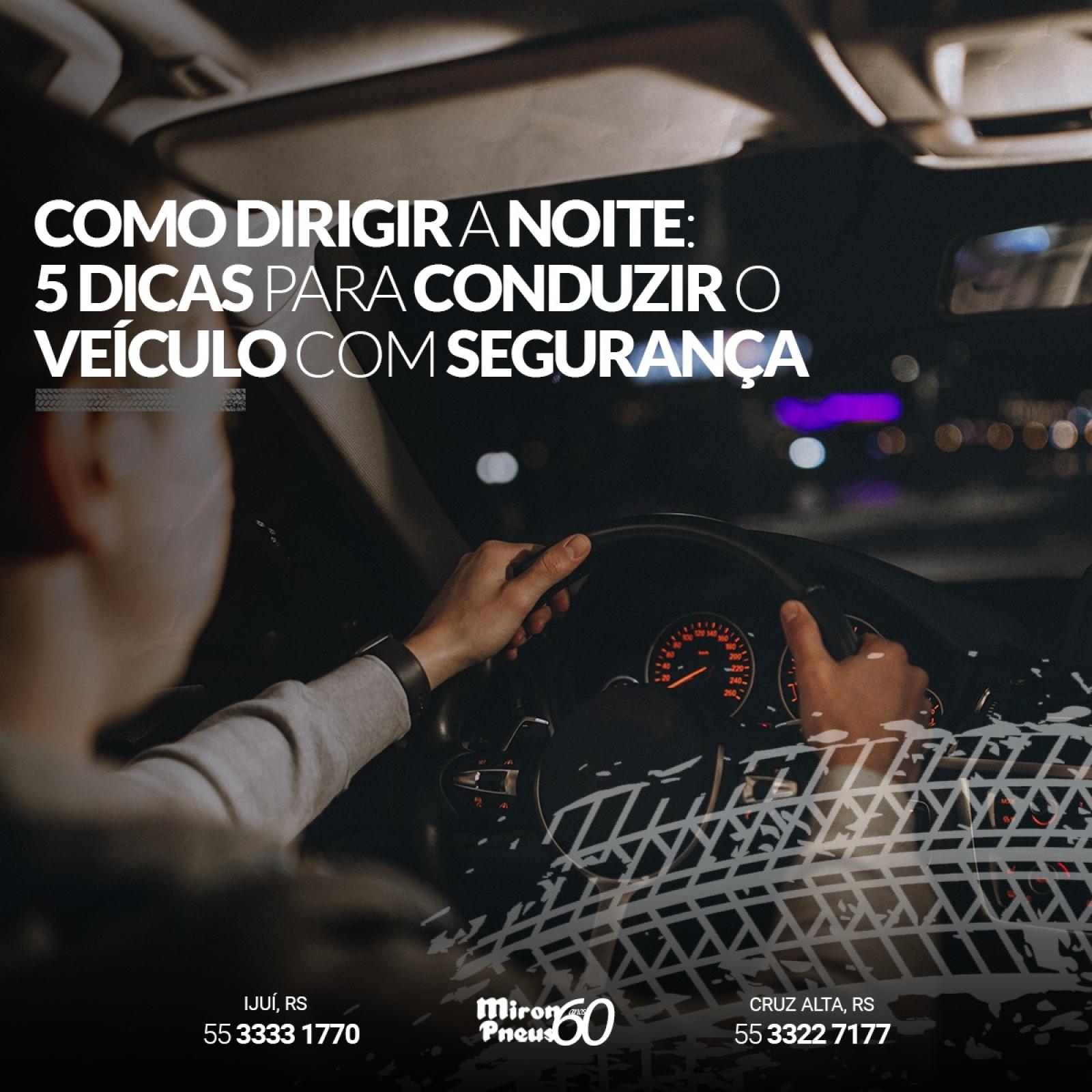 Como dirigir a noite: 5 dicas para conduzir o veículo com segurança